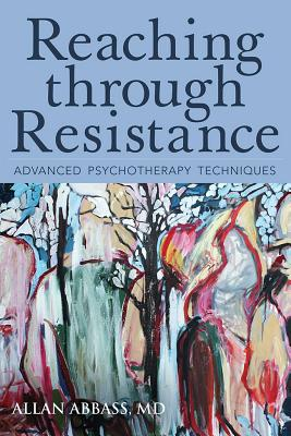 Reaching Through Resistance: Advanced Psychotherapy Techniques Cover Image