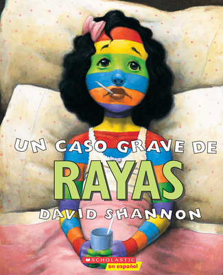 Un caso grave de rayas (A Bad Case of Stripes): (Spanish language edition of A Bad Case of Stripes) Cover Image