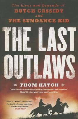 The Last Outlaws: The Lives and Legends of Butch Cassidy and the Sundance Kid Cover Image