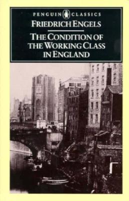 The Condition of the Working Class in England Cover Image