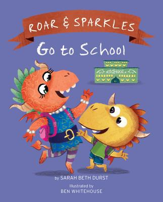 Roar and Sparkles Go to School Cover
