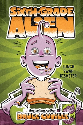 Lunch Swap Disaster (Sixth-Grade Alien #4) Cover Image