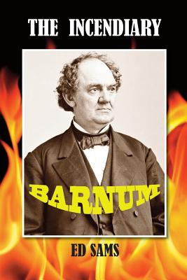 The Incendiary Barnum Cover Image