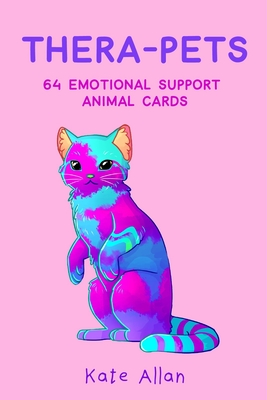Thera-Pets: 64 Emotional Support Animal Cards (Self-Esteem, Affirmations, Help with Anxiety, Worry and Stress) Cover Image