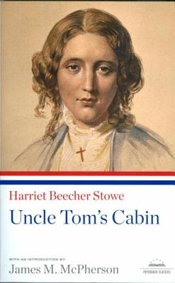 Uncle Tom's Cabin: A Library of America Paperback Classic Cover Image