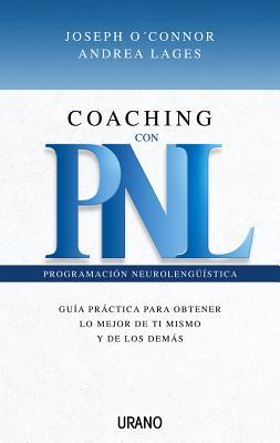 Coaching Con Pnl: Guia Practica Para Obtener Lo Mejor de Ti Mismo y de Los Demas Cover Image