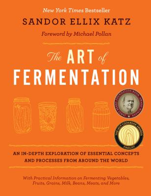 The Art of Fermentation: New York Times Bestseller Cover Image