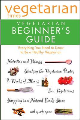Cover for Vegetarian Times Vegetarian Beginner's Guide