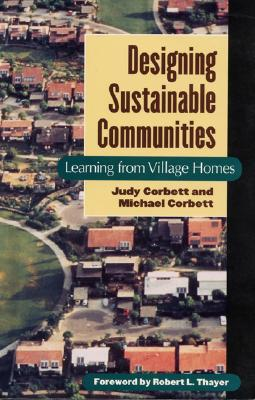 Designing Sustainable Communities: Learning From Village Homes Cover Image