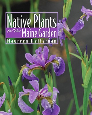 Native Plants for Your Maine Garden Cover Image