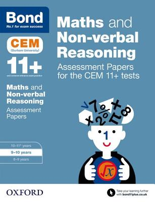 Bond 11+: Maths and Non-Verbal Reasoning: Assessment Papers for the Cem 11+ Tests Cover Image