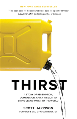 Thirst: A Story of Redemption, Compassion, and a Mission to Bring Clean Water to the World Cover Image