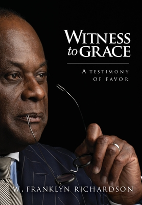 Witness to Grace: A Testimony of Favor Cover Image