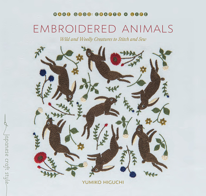 Embroidered Animals: Wild and Woolly Creatures to Stitch and Sew Cover Image