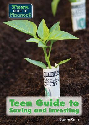 Teen Guide to Saving and Investing (Teen Guide to Finances) Cover Image