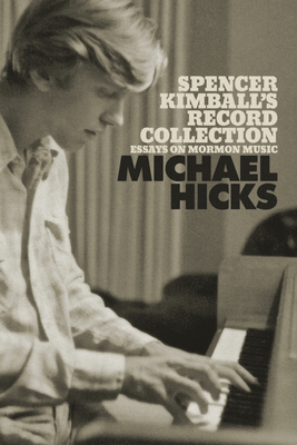 Spencer Kimball's Record Collection: Essays on Mormon Music Cover Image