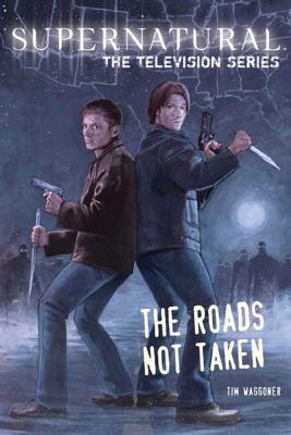 Supernatural, The Television Series: The Roads Not Taken Cover Image