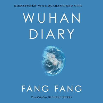 Wuhan Diary: Dispatches from a Quarantined City Cover Image