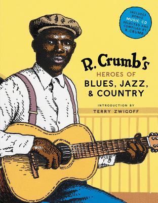 R. Crumb's Heroes of Blues, Jazz & Country [With CD Audio] Cover