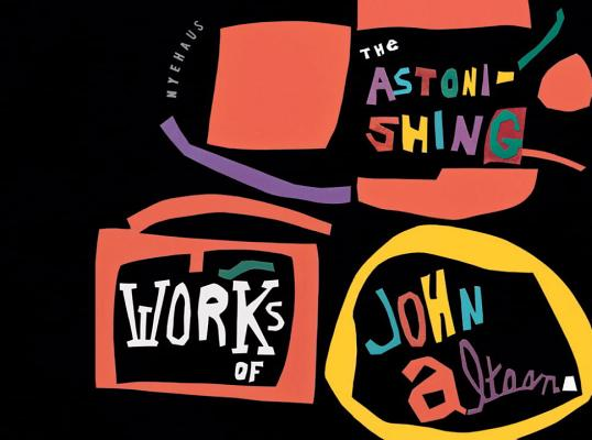 The Astonishing Works of John Altoon Cover Image