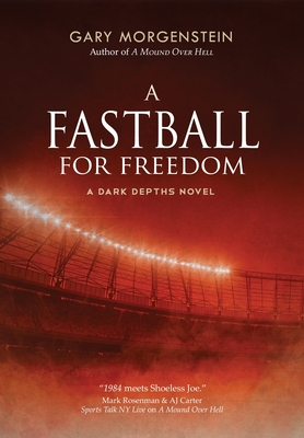 Cover for A Fastball for Freedom (Dark Depths #2)