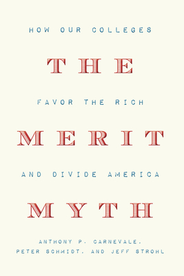 The Merit Myth: How Our Colleges Favor the Rich and Divide America Cover Image