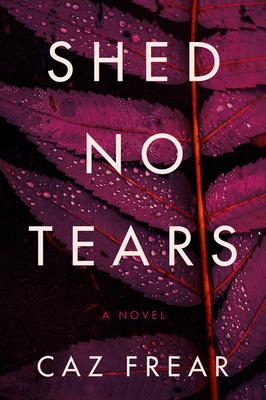 Shed No Tears: A Novel (A Cat Kinsella Novel #3) Cover Image
