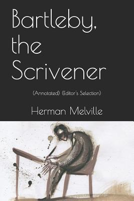 Bartleby, the Scrivener: (annotated) (Editor's Selection) Cover Image