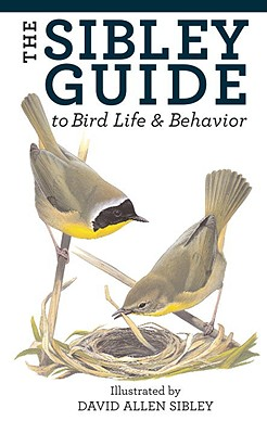 The Sibley Guide to Bird Life and Behavior Cover