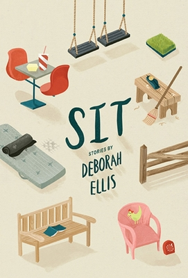 Sit, Stories by Deborah Ellis