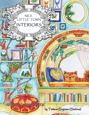 Nice Little Town: Interiors: Adult Coloring Book (Stress Relieving Coloring Pages, Coloring Book for Relaxation) Cover Image