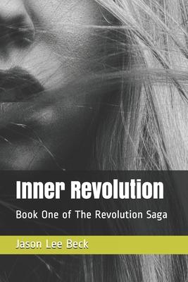 Inner Revolution: Book One of The Revolution Saga Cover Image