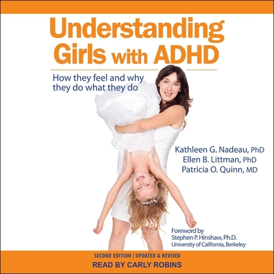 Understanding Girls with ADHD: How They Feel and Why They Do What They Do Cover Image