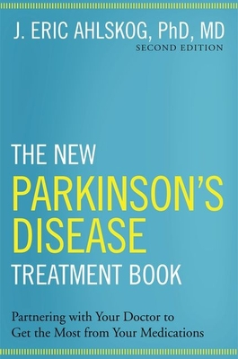 The New Parkinson's Disease Treatment Book: Partnering with Your Doctor to Get the Most from Your Medications Cover Image