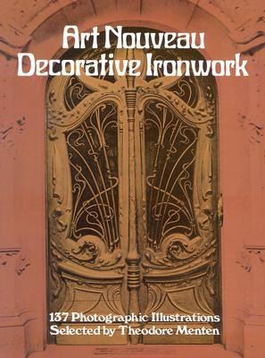 Art Nouveau Decorative Ironwork (Dover Jewelry and Metalwork) Cover Image