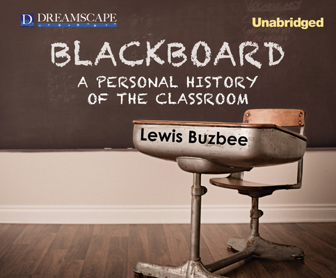 Blackboard: A Personal History of the Classroom Cover Image