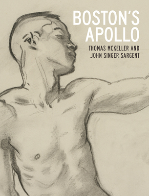 Boston's Apollo: Thomas McKeller and John Singer Sargent Cover Image