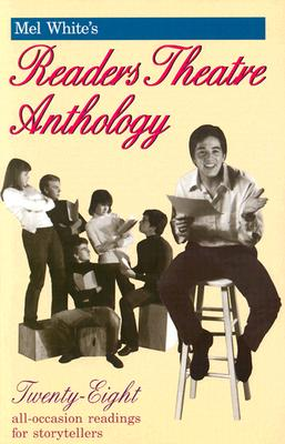 Mel White's Reader's Theatre Anthology: A Collection of 28 Readings (Reader's Theater Series) Cover Image