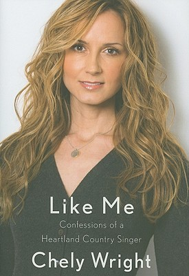 Like Me: Confessions of a Heartland Country Singer Cover Image