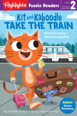 Kit and Kaboodle Take the Train (Highlights Puzzle Readers) Cover Image