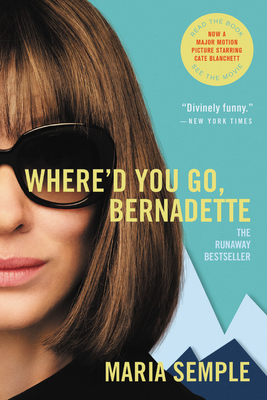 Where'd You Go, Bernadette: A Novel Cover Image
