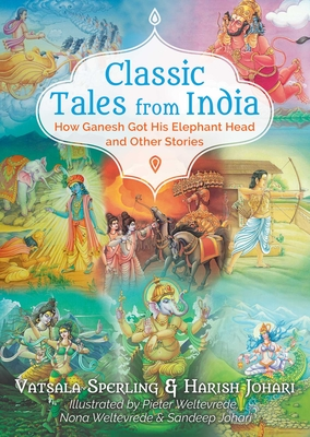 Classic Tales from India: How Ganesh Got His Elephant Head and Other Stories Cover Image