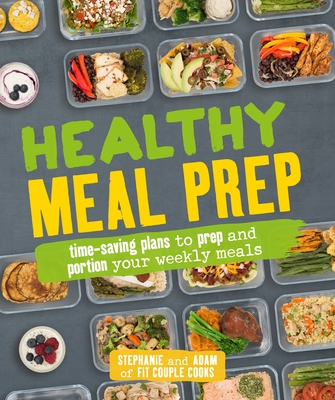 Healthy Meal Prep: Time-saving plans to prep and portion your weekly meals Cover Image