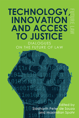 Technology, Innovation and Access to Justice: Dialogues on the Future of Law Cover Image
