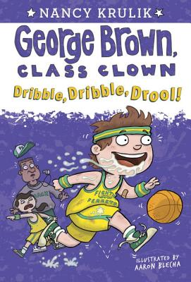 Dribble, Dribble, Drool! #18 (George Brown, Class Clown #18) Cover Image