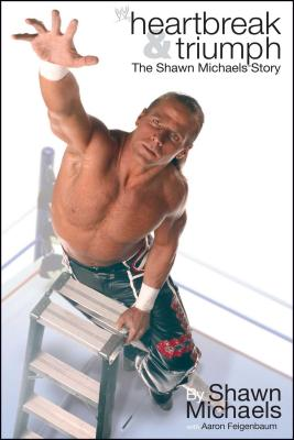 Heartbreak & Triumph: The Shawn Michaels Story Cover Image