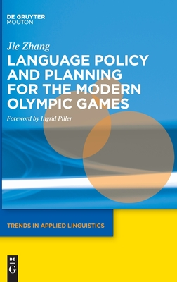 Language Policy and Planning for the Modern Olympic Games (Trends in Applied Linguistics [Tal] #21) Cover Image