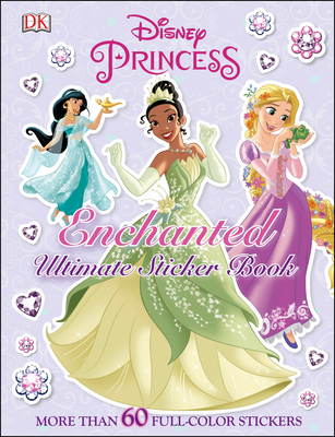 Ultimate Sticker Book: Disney Princess: Enchanted: More Than 60 Reusable Full-Color Stickers Cover Image