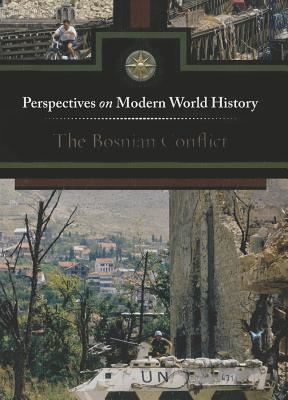 The Bosnian Conflict (Perspectives on Modern World History) Cover Image