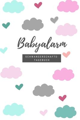 Babyalarm Schwangerschaftstagebuch: 120 Seiten starkes liniertes Tagebuch ca. A5 Format für die Schwangerschaft im süßem Wölkchen Look. Cover Image